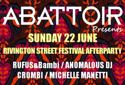 ABATTOIR RIVINGTON STREET FESTIVAL AFTERPARTY